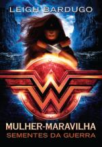 mulher-maravilha-livro Resenha | Mulher-Maravilha: Sementes da Guerra, de Leigh Bardugo