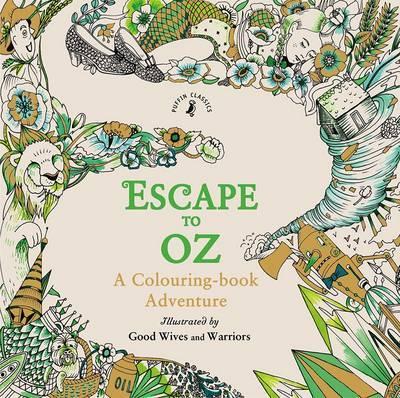 escape to oz - Escape to Oz - A Colouring Book Adventure