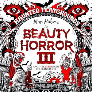Beauty of Horror III  – Haunted Playgrounds Coloring Book