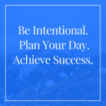 Be_intentional_with_your_day