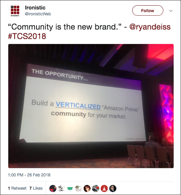 """Community is the new brand."" Tweet from Traffic & Conversion Summit 2018 attendee"