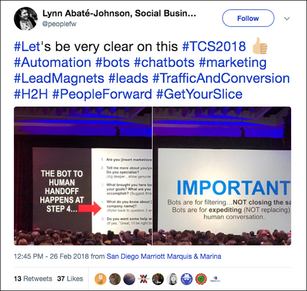 Bots are for filtering, NOT for closing the sale. Bots are forexpediting (NOT replacing) human conversation. Tweet from Traffic & Conversion Summit 2018 attendee.