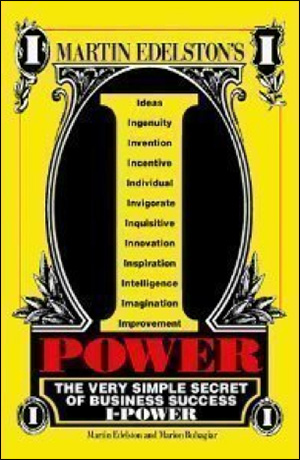 """""""I"""" Power: The Secrets of Great Business in Bad Times by Martin Edelston & Marion Buhagiar"""