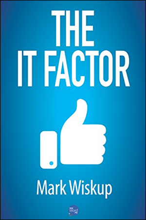 The It Factor by Mark Wiskup