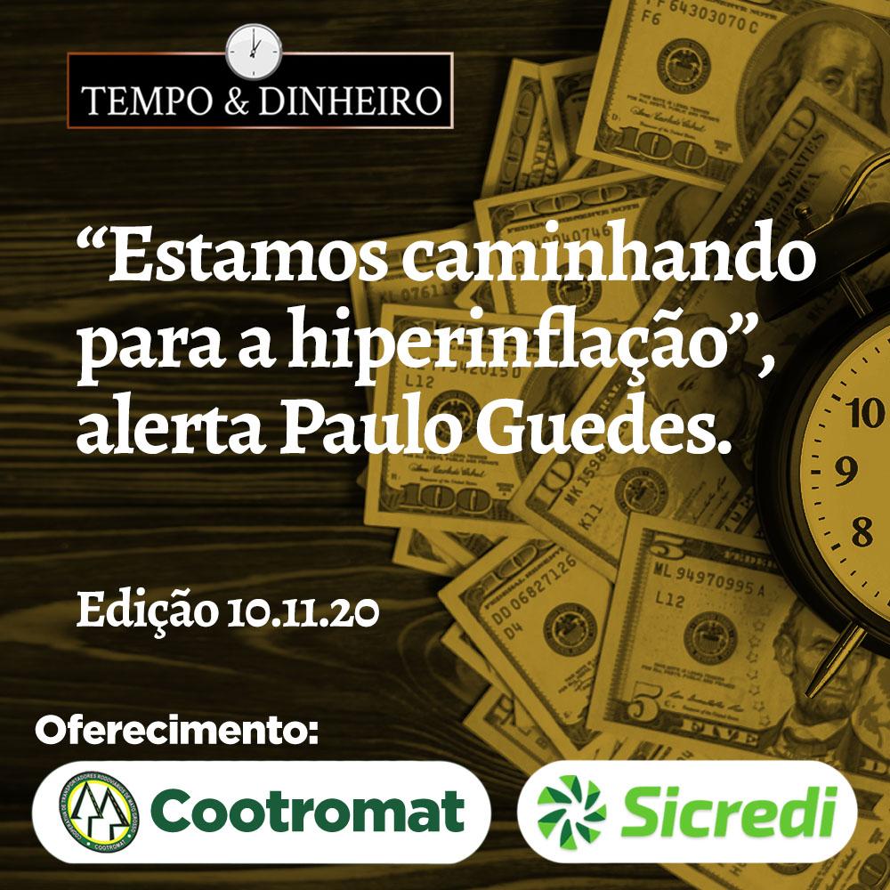"""""""Estamos caminhando para a hiperinflação"""", alerta Paulo Guedes"""