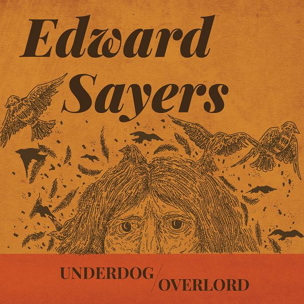 Edward Sayers - Underdog Overlord