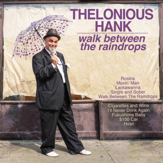 Thelonious Hank - Walk Between the Raindrops