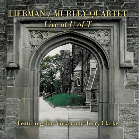 Liebman/Murley, Live at U of T