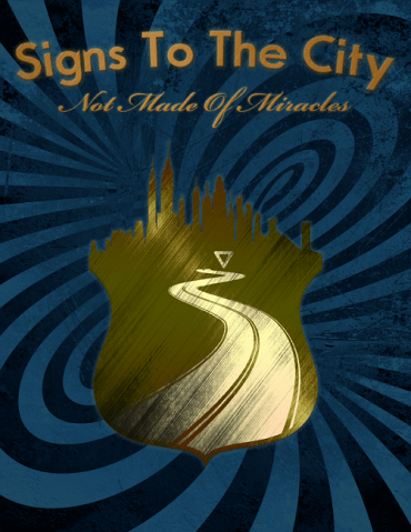 Signs to the City - Not Made of Miracles