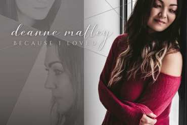 Deanne Matley - Because I Loved