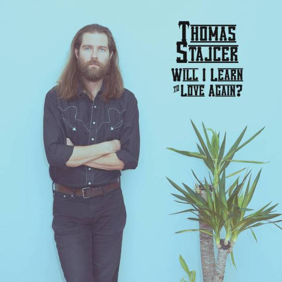 Thomas Stajcer - Will I Learn to Love Again?
