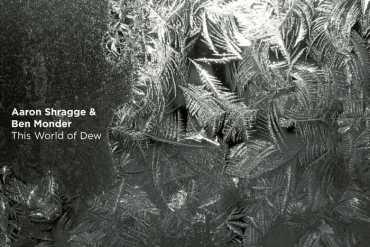 Aaron Shragge/Ben Monder - This World of Dew