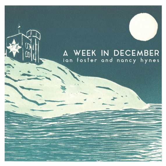 Ian Foster and Nancy Hynes - A Week in December