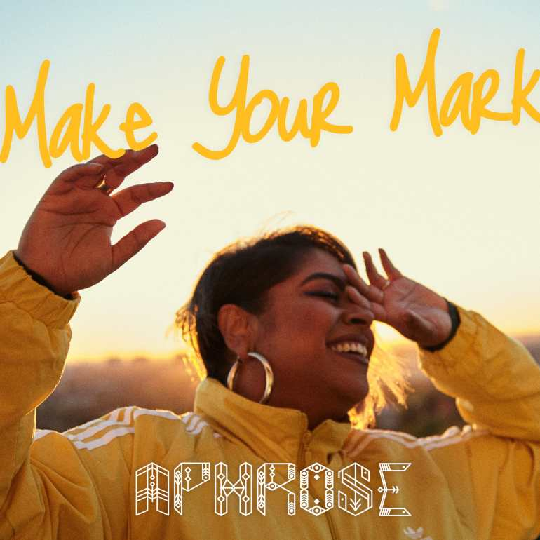 Aphrose - Make Your Mark