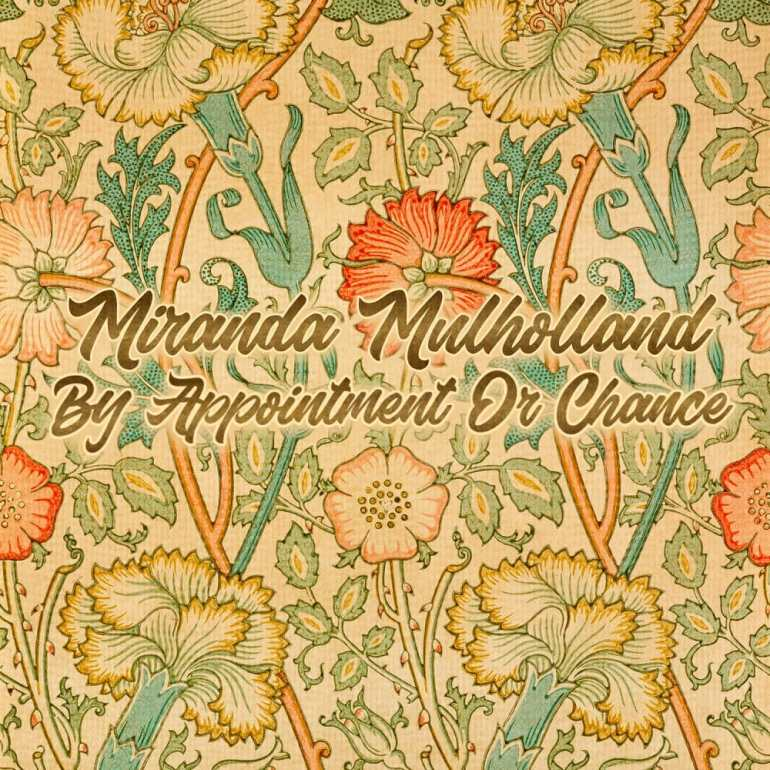 Miranda Mulholland - By Appointment or Chance