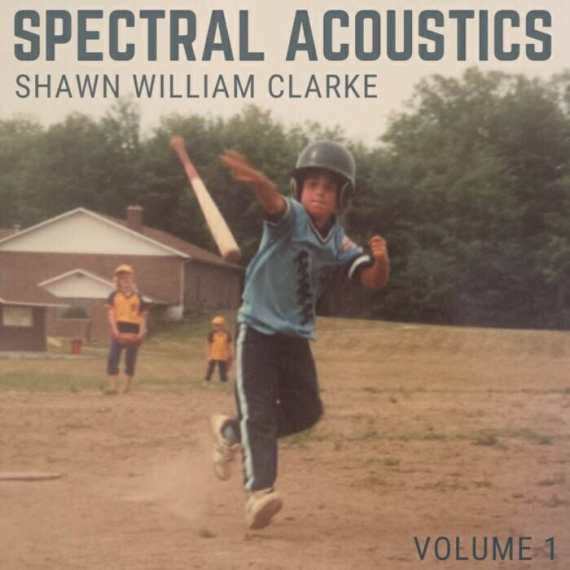 Shawn William Clarke - Spectral Acoustics
