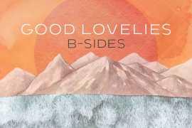 Good Lovelies - B Sides