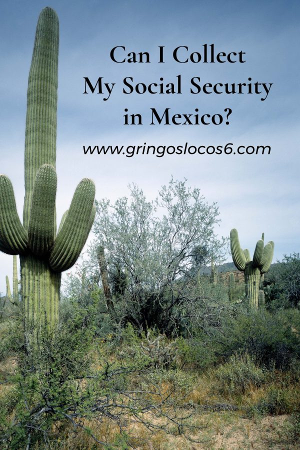 Can I Collect My Social Security in Mexico