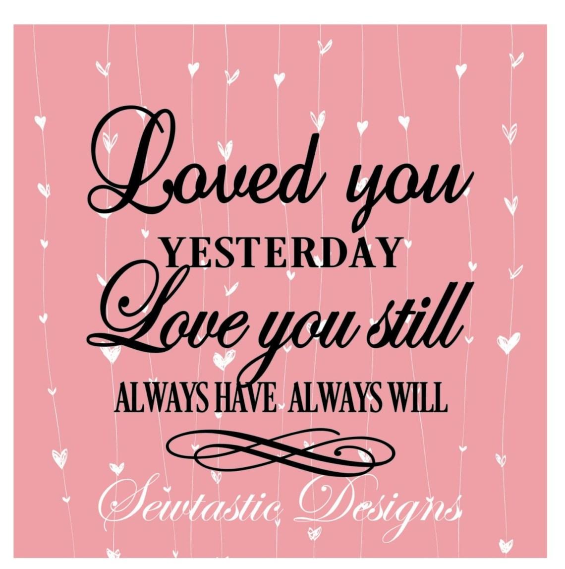 Download Loved You Yesterday SVG, Love SVG, Love You Still SVG, Cut ...