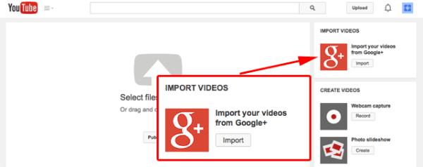 YouTube Now Lets You Import Your Google+ Videos