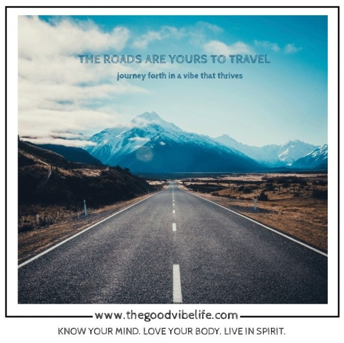 roads are yours to travel