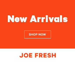 Joe Fresh New Arrivals