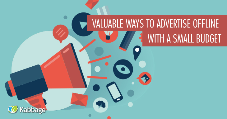 5 Valuable Ways to Advertise Offline with a Small Budget