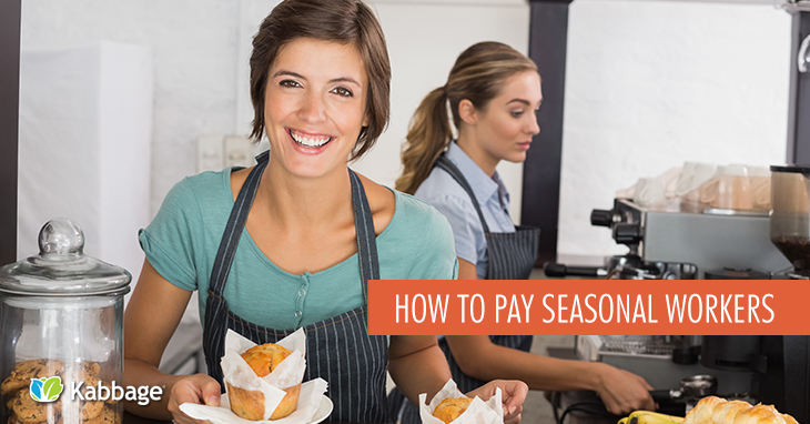 How to Hire and Pay Seasonal Workers