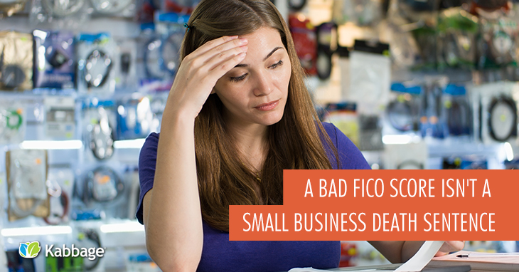 A Bad FICO Score Isn't a Small Business Death Sentence