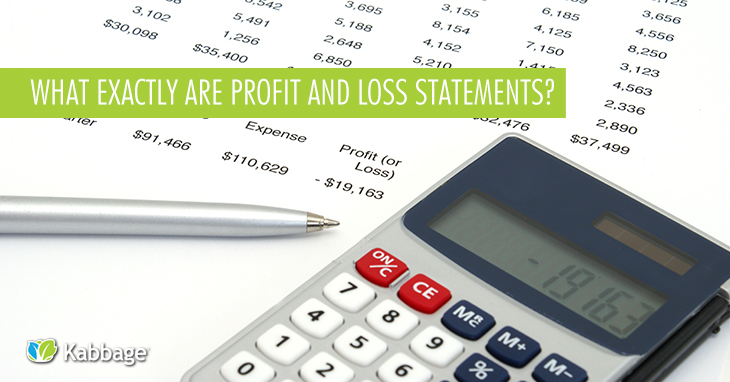 What Exactly Are Profit And Loss Statements? | Kabbage Small