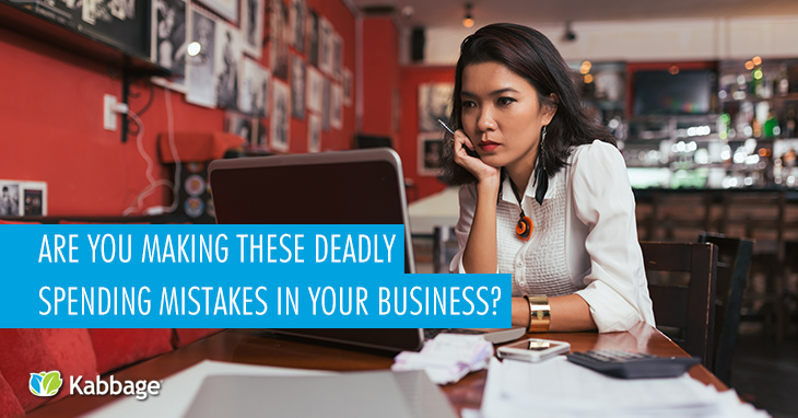 Are You Making These 6 Deadly Spending Mistakes in Your Business?