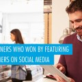 The Benefits of Featuring Your Customers On Social Media