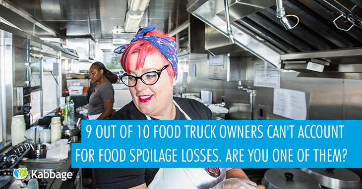 9 Out of 10 Food Truck Owners Can't Account for Food Spoilage Losses; Are You One of Them?