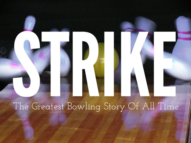Strike - The Greatest Bowling Story of All Time by Joey ...