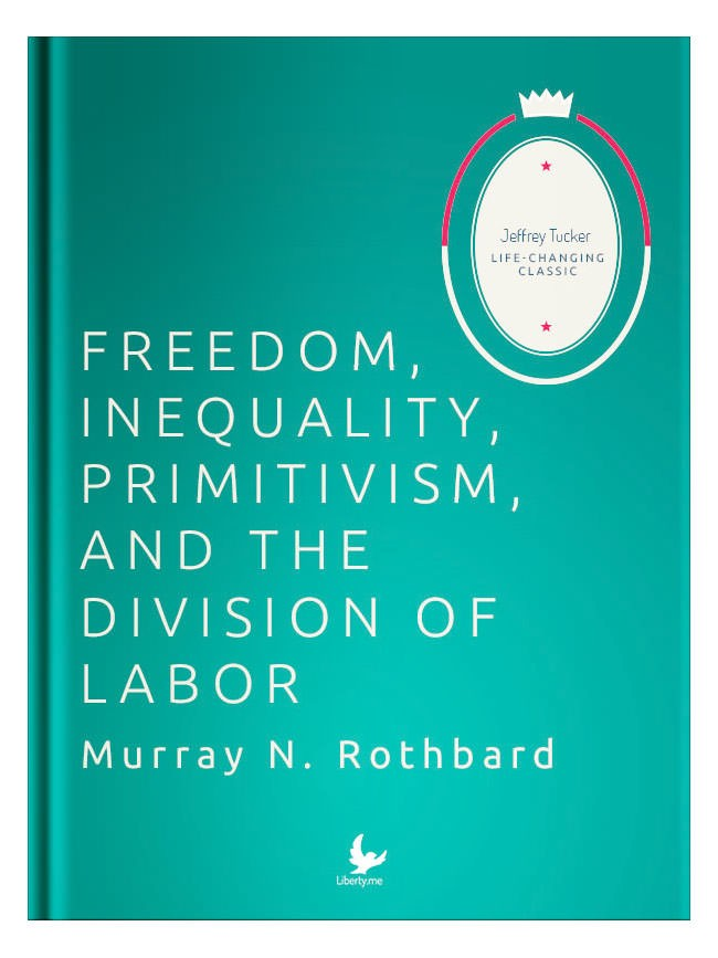 Freedom, Inequality, Primitivism, and the Division of Labor