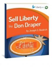 Sell Liberty Like Don Draper