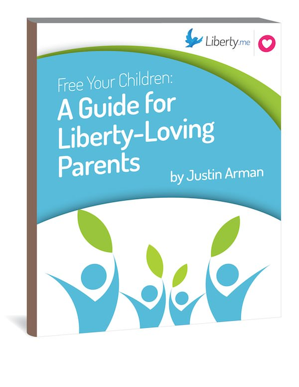 Free Your Children: A Guide for Liberty-Loving Parents