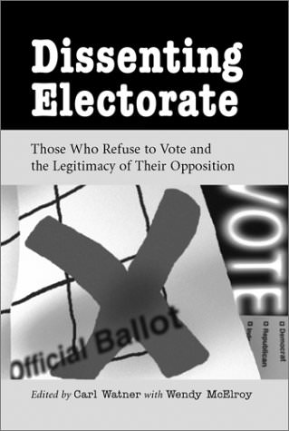 Dissenting Electorate: Those Who Refuse to Vote and the Legitimacy of Their Opposition