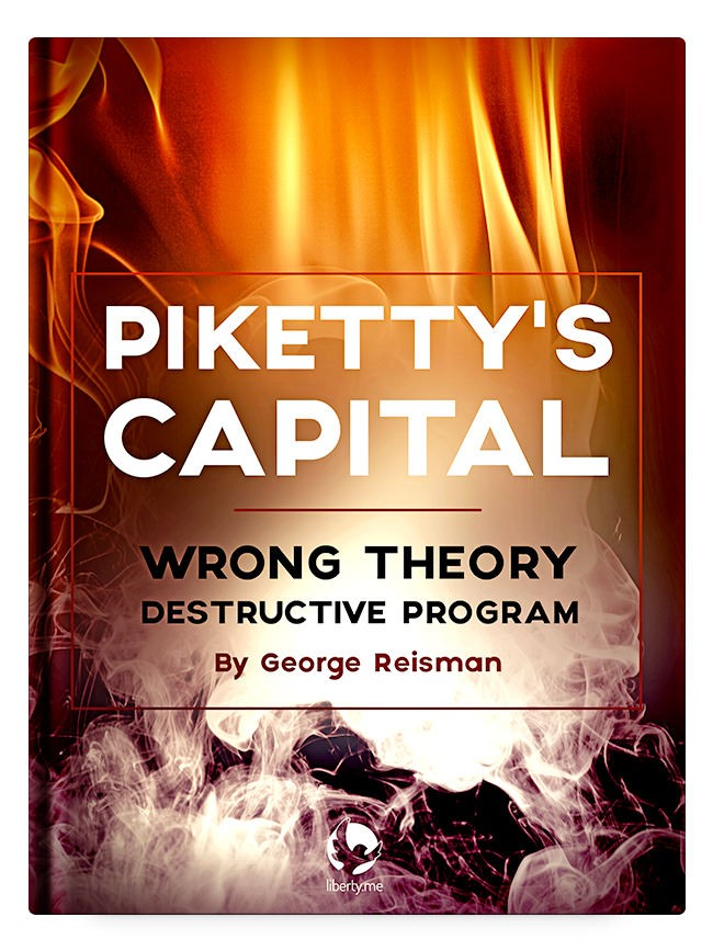 Piketty's Capital: Wrong Theory, Destructive Program