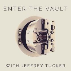 Enter the Vault with Jeffrey Tucker