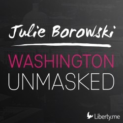 Julie Borowski: Washington Unmasked