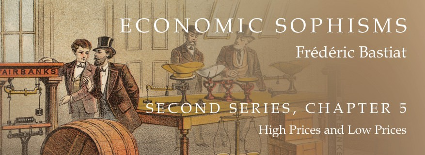 Economic Sophisms: II.5, High Prices and Low Prices