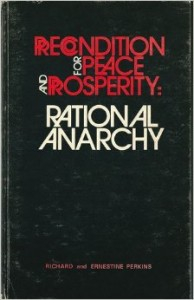 PRECONDITION FOR PEACE AND PROSPERITY -  RATIONAL ANARCHY