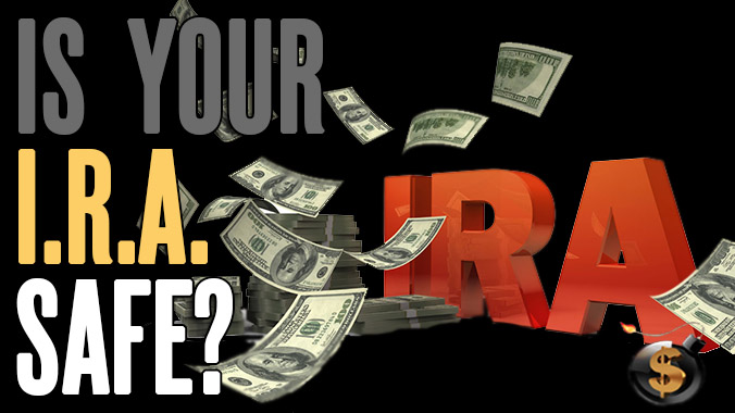 How to Protect Your IRA From Confiscation, Nationalization and Hyperinflation