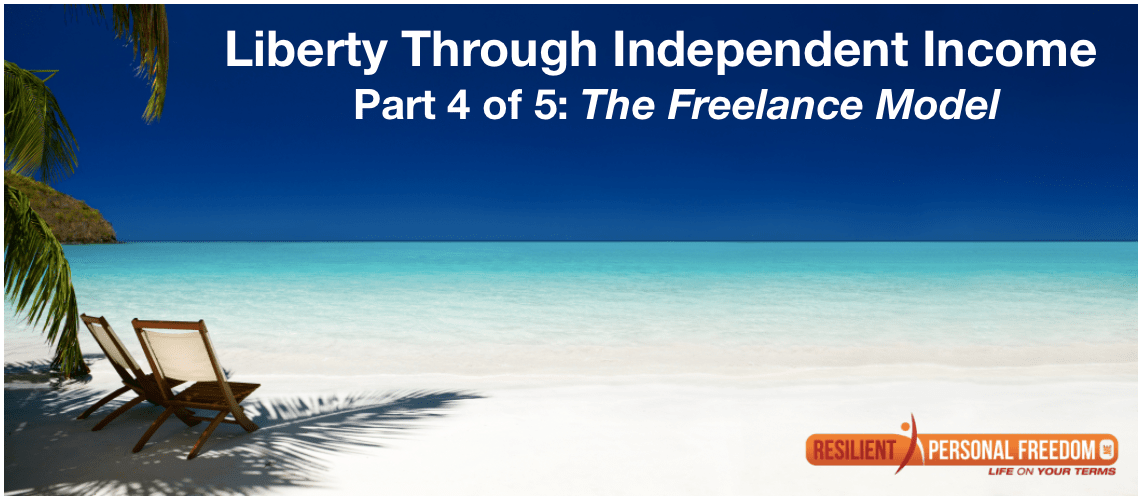 Liberty Through Independent Income – Part 4: The Freelance Model