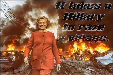 It takes a Hillary to raze a village.