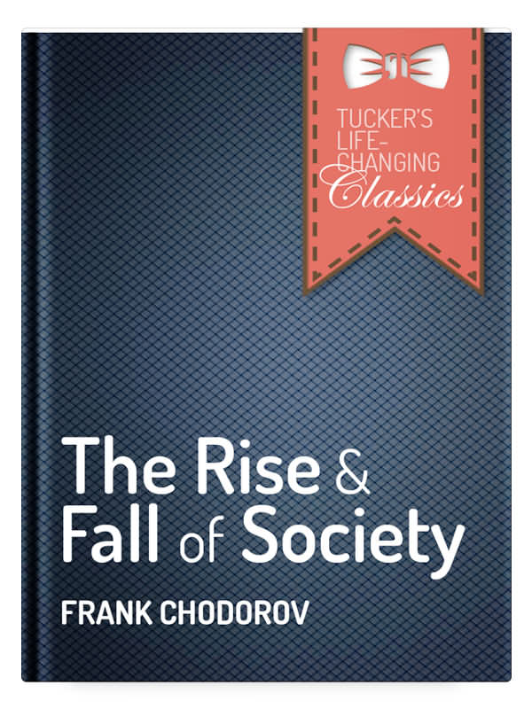 Summary of The Rise and Fall of Society by Frank Chodorov