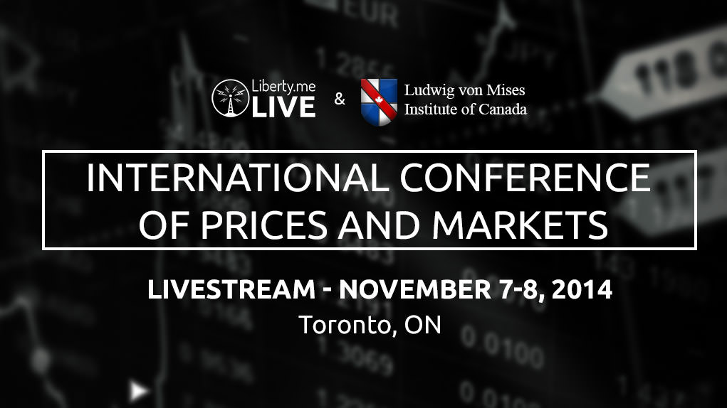 International Conference of Prices and Markets Livestream on Liberty.me!