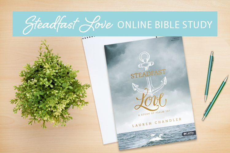 Steadfast Love Online Bible Study | Session 2