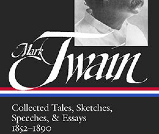 Mark Twain Collected Tales Sketches Speeches Essays 1852 1890